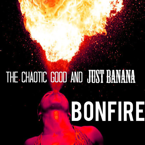 The Chaotic Good & Just Banana - Bonfire (Original Mix) Free DL