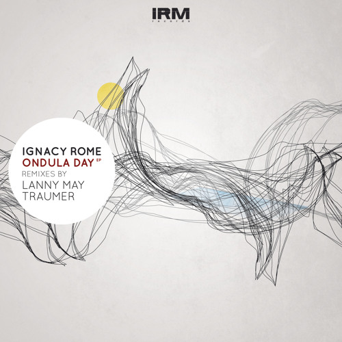 """Ignacy Rome - Ondula Day (Traumer """"Departure In Deep"""" Remix) 192 Kbps PREVIEW / IRM REC."""