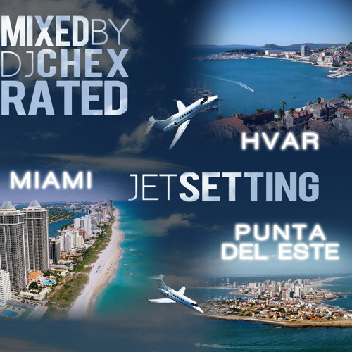DJ Chex-Rated - Jet Setting