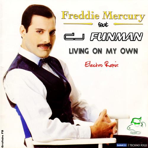 "Freddie Mercury ""Living on my own Electro Remix"" by Dj Funman"