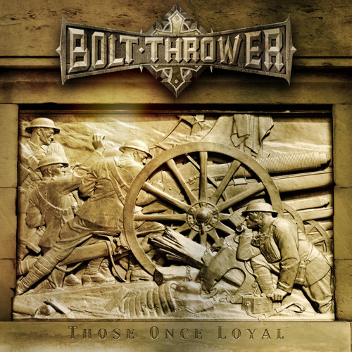 """Bolt Thrower """"Those Once Loyal"""""""