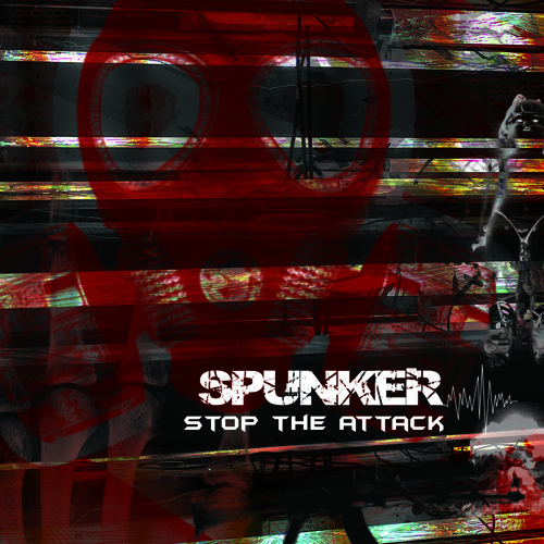 Spunker - Stop the Attack !! / Out Now On Jet Set Trash