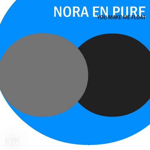 Nora En Pure - You Make Me Float (Original Mix)