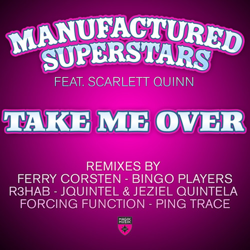 Manufactured Superstars feat. Scarlett Quinn - Take Me Over (Radio Edit)