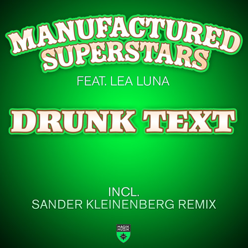 Manufactured Superstars - 'Drunk Text' Feat. Lea Luna