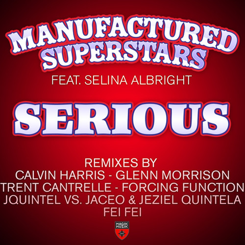 Manufactured Superstars feat. Selina Albright - Serious (Radio Edit)