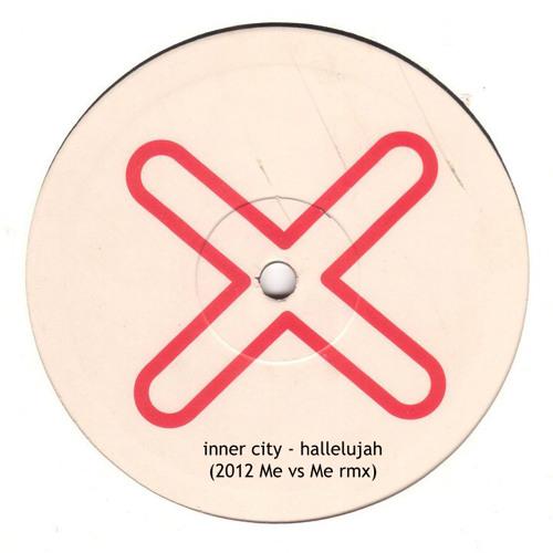 inner city - hallelujah '12 (Me vs Me rmx)