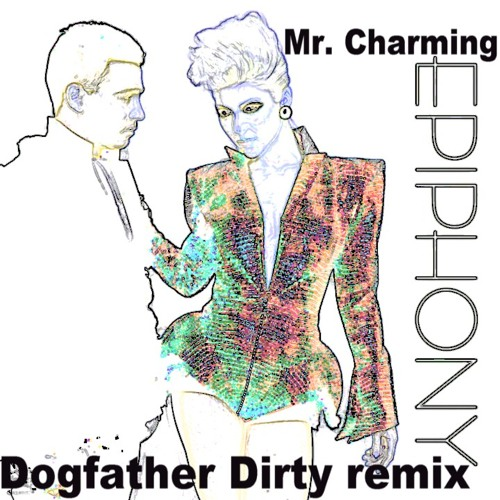 Epiphony - Mr. Charming(Dogfather Dirty remix)
