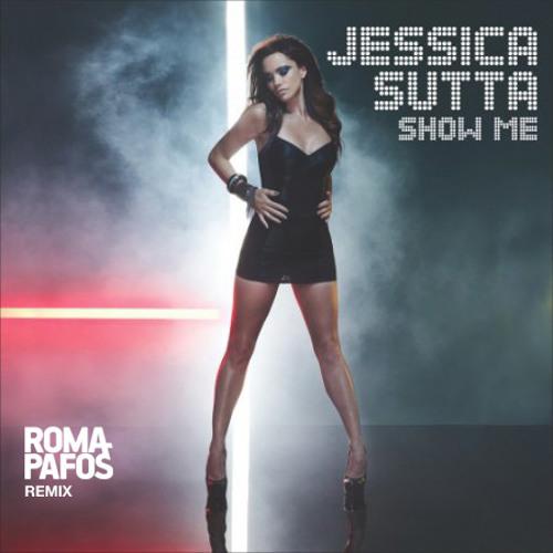 Jessica Sutta - Show Me (Roma Pafos remix) --- Free download