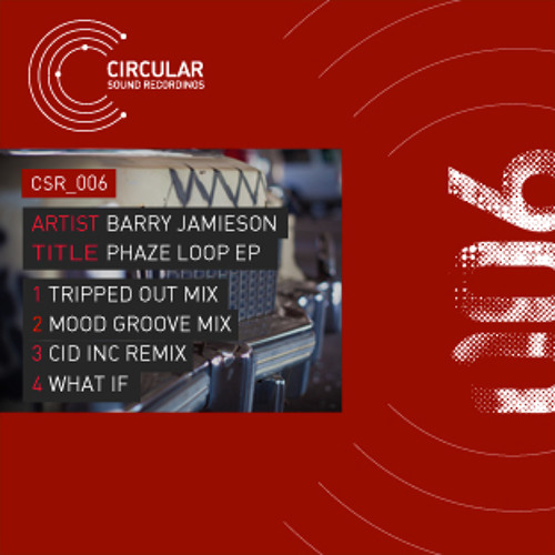 Barry Jamieson - Phaze loop (Mood Groove Mix) CSR006B (Snippet)