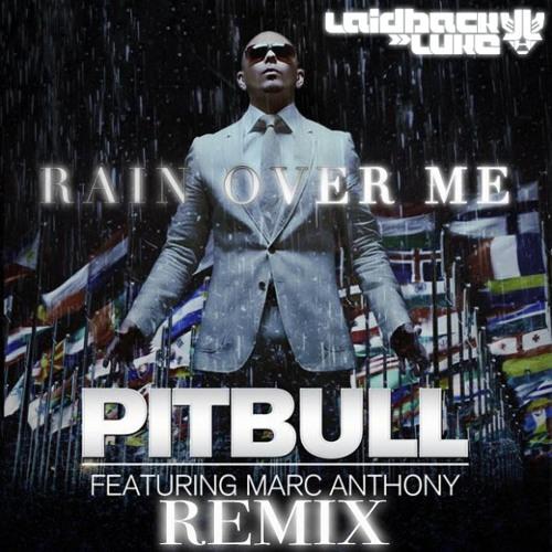 Pitbull ft Marc Anthony - Rain Over Me (Laidback Luke Remix)