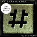 Death Cab For Cutie You Are A Tourist (The 2 Bears Remix) Artwork