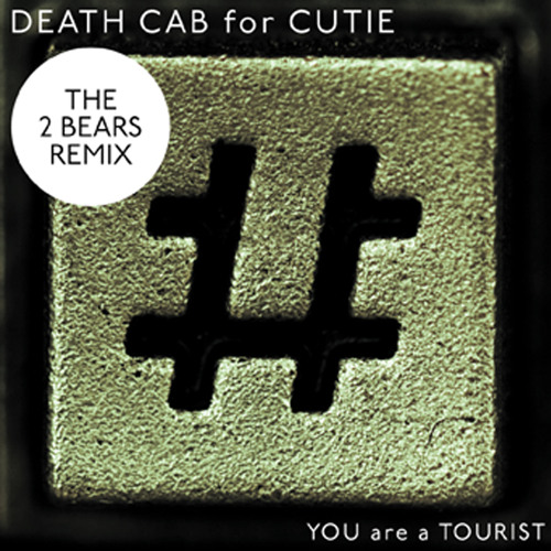 Death Cab for Cutie - You are a Tourist [The 2 Bears Remix]