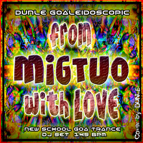From MIGTUO With Love - Dunle Goaleidoscopic