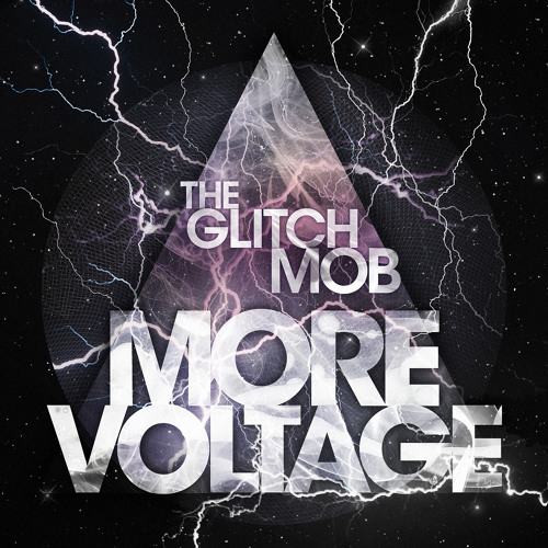 The Glitch Mob - More Voltage [2011]