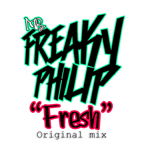 Freaky Philip - Fresh (Original mix)