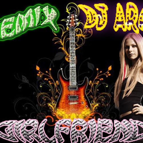 Girlfriend- Avril Lavigne  Remix Dj Aran