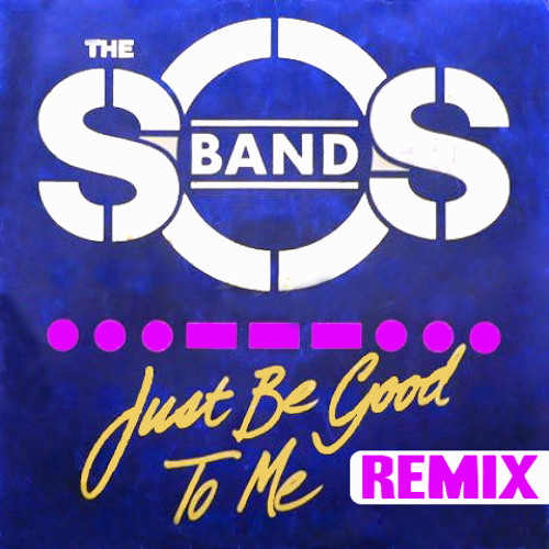 S.O.S. Band - Just Be Good To Me - Bobby Rios (No NaNa Straight Mix)  Remix