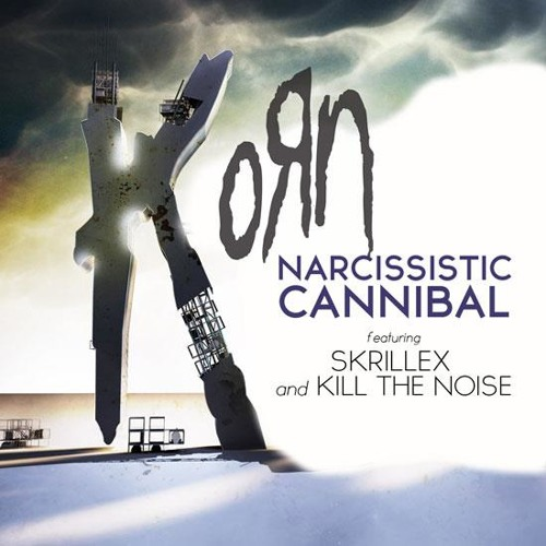 Korn Feat. Skrillex & Kill The Noise - Narcissistic Cannibal
