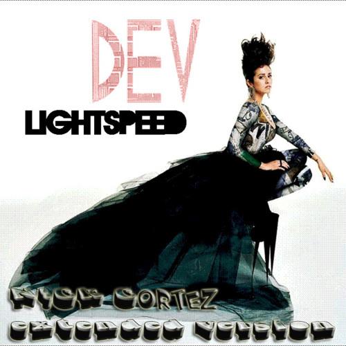 Dev - Lightspeed ( Nick Cortez Extended )