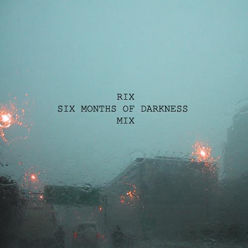 Six Months of Darkness Mix