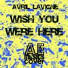 Wish You Were Here (Avril Lavigne Cover)