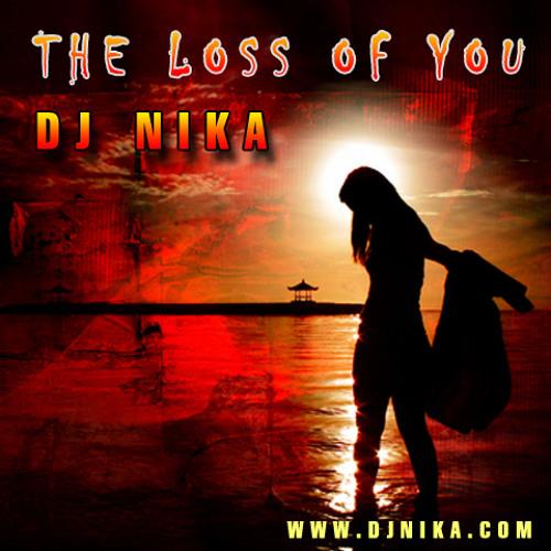 The Loss of You - DJ NIka (Original Mix)-Preview-Part 2