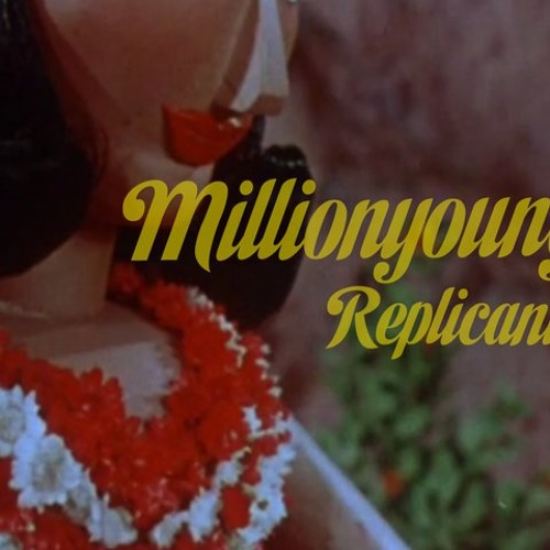 Million Young - Replicants