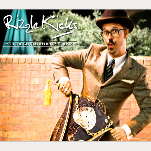 "Rizzle Kicks - When I Was A Youngster (Mr B ""The Gentlemen Rhymer"" Remix)"