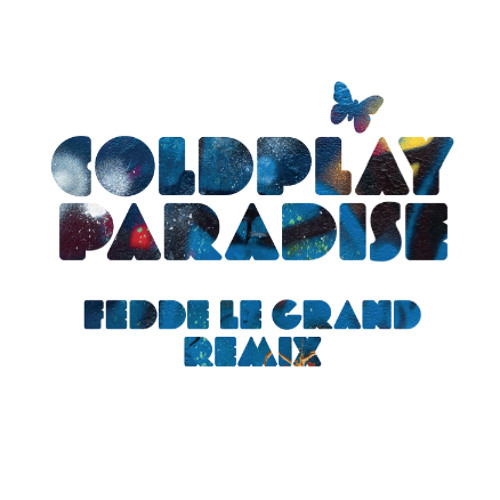 Coldplay - Paradise (Fedde le Grand remix)