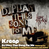 Kreap - DJ Play This Song For Me ( Trotter Remix )