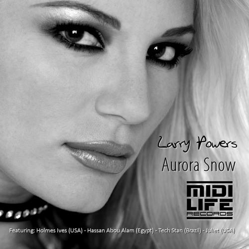 #7 Beatport: Larry Powers - Aurora Snow (Original Mix) Minimal MIDI Life Records 96kbps Sample