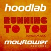 HOODLAB - Running To You / iTunes / Spotify / House Music 128 BPM