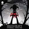 Delta Heavy / Hold me