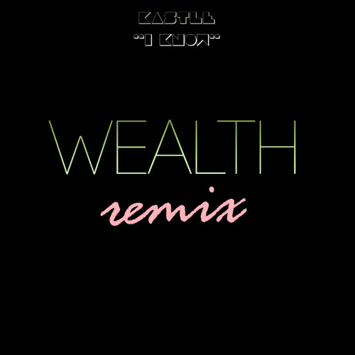 I Know (Wealth Remix)