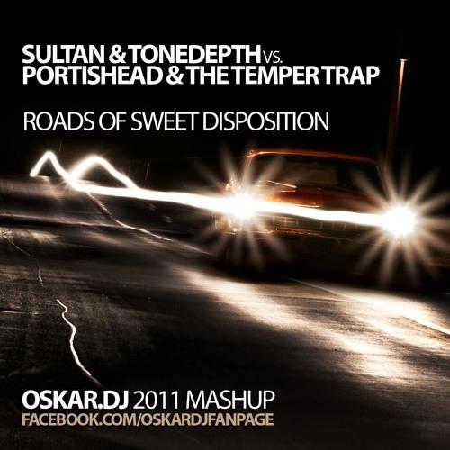 Portishead,The Temper Trap - Roads of Sweet Disposition (OSKAR.DJ 2011 MASHUP) | FREE DOWNLOAD