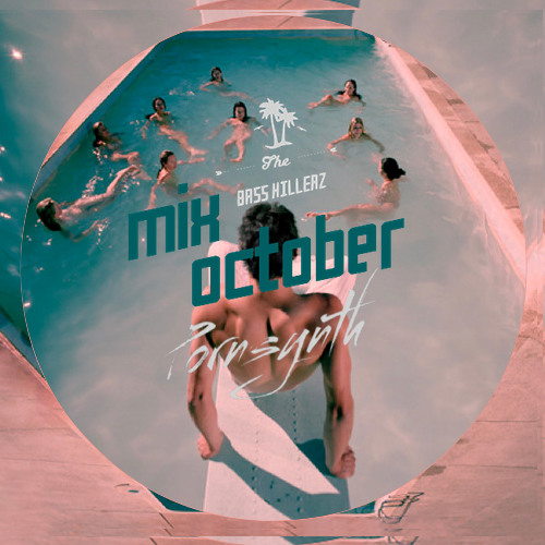Pornsynth! - See' ya Summer (MIX OCTOBER TheBassKillerz)