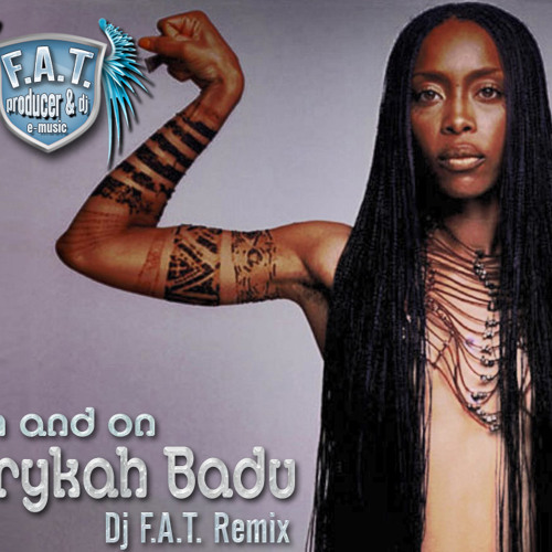 Dj F.A.T. - On And On (Erykah Badu mix) (notfull)