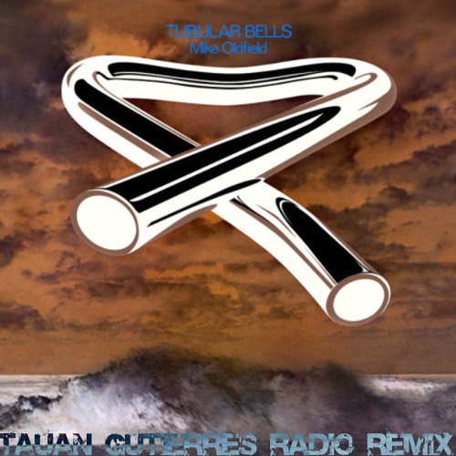 Mike Oldfield - Tubular X (Tauan Gutierres Radio Remix)