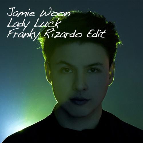 Jamie Woon - Lady Luck (Franky Rizardo Edit) - Free Download