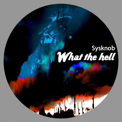 What The Hell - Lady K & Luca Daddi REMIX -  NOW ON  BEATPORT !