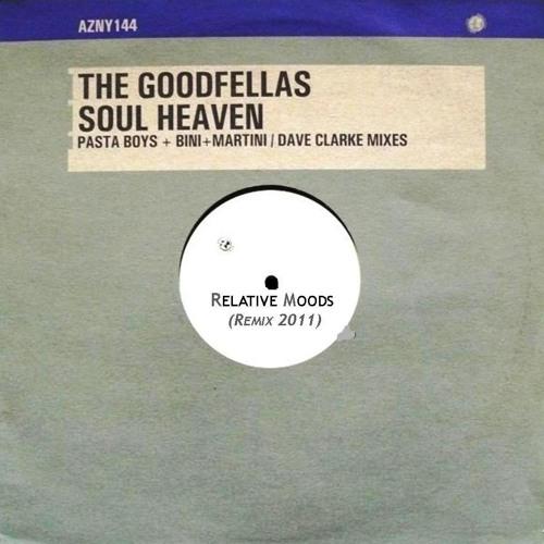 The GoodFellas - Soul Heaven (Relative Moods Re-edit)