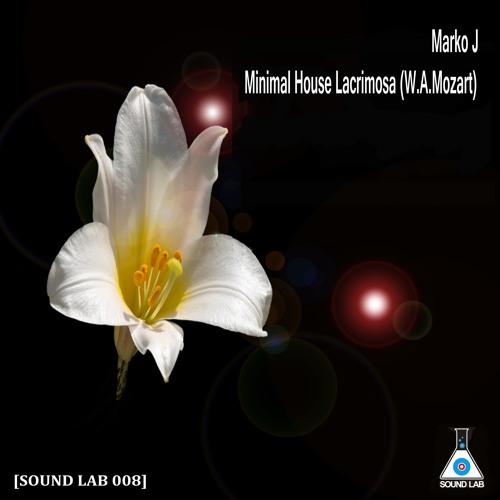 Marko J - minimal house Lacrimosa (W.A.Mozart)
