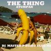 Atumpan - The Thing ft Stone (DJ master P disko club mix) PN