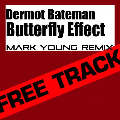 Dermot Bateman - The Butterfly Effect (Mark Young Remix)