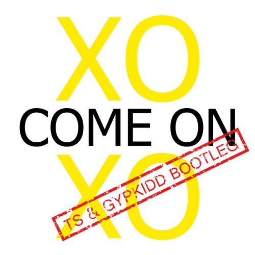 Swanky Tunes vs Javi Mula - Come on XOXO (Gypkidd and Ts Kiss Me Edit)