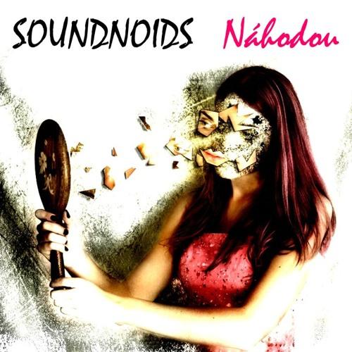 Soundnoids - Nahodou