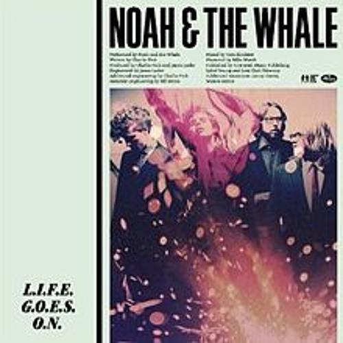 Noah and the Whale - L.I.F.E.G.O.E.S.O.N. (J Stu Chilled Club Unofficial Remix)