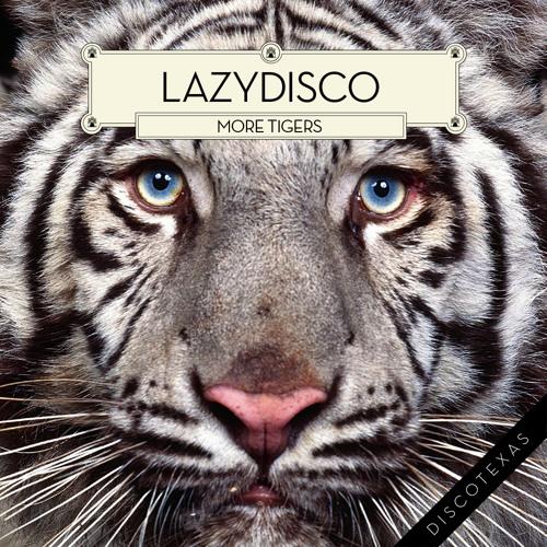 "Lazydisco - More Tigers (Mirror People remix) (12"" / digital)"
