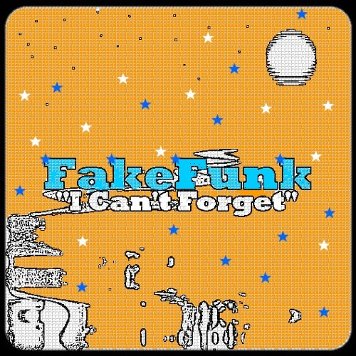 "FakeFunk - ""I Can't Forget"""
